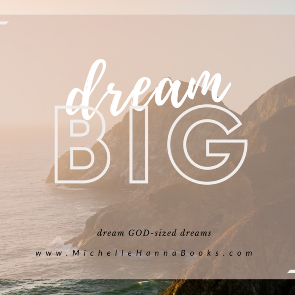 Michelle Hanna Ministries God-Sized Dreams Dream Bigger