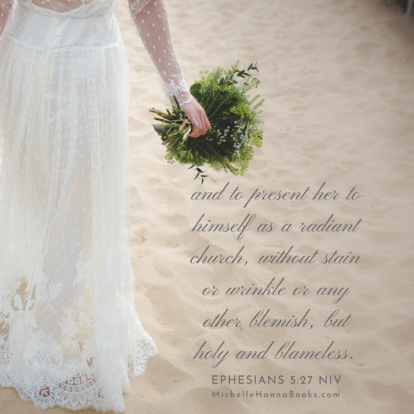Michelle Hanna Ministries Ephesians 5_27 Even So Come Reflections of God's Grace